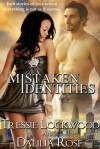 Mistaken Identities - Tressie Lockwood, Dahlia Rose