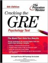 Cracking the GRE Psychology Test, 6th Edition (Graduate Test Prep) - Meg Jay