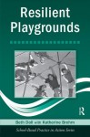 Resilient Playgrounds (School-Based Practice in Action) - Beth Doll, Katherine Brehm