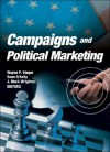 Campaigns and Political Marketing - Wayne P. Steger, Sean Kelly