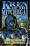 Kren of the Mitchegai - Leo A. Frankowski, Dave Grossman