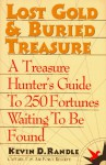 Lost Gold & Buried Treasure - Kevin D. Randle