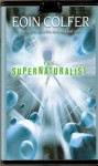 The Supernaturalist (Preloaded Digital Audio Player) - Eoin Colfer, Jack Davenport