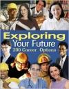 Exploring Your Future: 200 Hundred Career Options - Lee Haroun