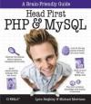 Head First PHP & MySQL - Michael Morrison, Lynn Beighley