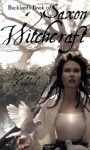 Buckland's Book of Saxon Witchcraft - Raymond Buckland