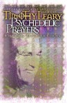 Psychedelic Prayers: And Other Meditations - Timothy Leary, Ralph Metzner, Michael Horowitz
