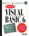 Paul Sheriff Teaches Visual Basic 6 - Paul Sheriff