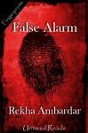 False Alarm - Rekha Ambardar