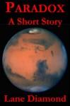 Paradox - A Short Story - Lane Diamond
