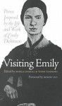 Visiting Emily: Poems Inspired by the Life and Work of Emily Dickinson - Robert Bly, Sheila Coghill, Thom Tammaro