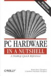 PC Hardware in a Nutshell - Robert Bruce Thompson, Barbara Fritchman Thompson
