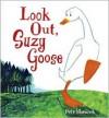 Look Out, Suzy Goose - Petr Horáček