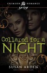 Collared for a Night - Susan Arden