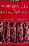 Women's Life in Greece and Rome: A Source Book in Translation - Mary R. Lefkowitz