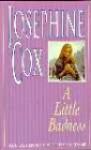 A LITTLE BADNESS - JOSEPHINE COX