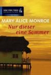 Nur dieser eine Sommer (German Edition) - Mary Alice Monroe