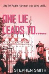 One Lie Leads To...... - Stephen Smith