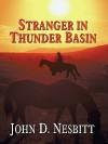 Stranger in Thunder Basin - John D. Nesbitt
