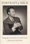 Portrait of Mr. B: Photographs of George Balanchine - Lincoln Kirstein