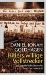 Hitlers willige Vollstrecker: Ganz gewöhnliche Deutsche und der Holocaust (German Edition) - Daniel Jonah Goldhagen, Klaus Kochmann