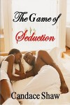 The Game of Seduction - Candace Shaw