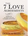 The 7 Love Agreements: Decisions You Can Make On Your Own To Strenthen Your Marriage - Douglas Weiss