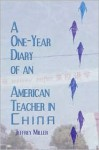 A One-Year Diary of an American Teacher in China - Jeffrey Miller