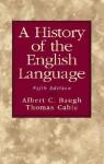 A History of the English Language - Albert C. Baugh, Thomas Cable