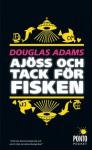 Ajöss och Tack för Fisken (Hitchhiker's Guide, #4) - Douglas Adams