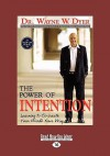 The Power of Intention: Learning to Co-Create Your World Your Way (Easyread Large Edition) - Wayne W. Dyer