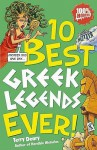 10 Best Greek Legends Ever! - Terry Deary, Michael Tickner