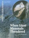 When Giant Mammals Thundered: The Cenozoic Era - Jean F. Blashfield, Richard P. Jacobs