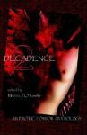 Decadence 2 - Monica J. O'Rourke
