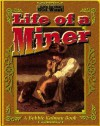 The Life of a Miner (Life in the Old West) - Bobbie Kalman