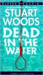 Dead In The Water - Stuart Woods, Tony Roberts