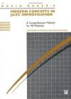 Modern Concepts in Jazz Improvisation - David Baker