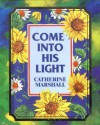 Come Into His Light Mini Books - Catherine Marshall