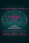 The First Lie (A Lying Game Novella) - Sara Shepard