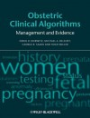 Obstetric Clinical Algorithms: Management and Evidence - Errol R. Norwitz, Michael A. Belfort, George R. Saade, Hugh Miller