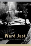 Lowell Limpett: And Two Stories - Ward Just