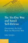The Six-Day War and Israeli Self-Defense: Questioning the Legal Basis for Preventive War - John Quigley