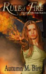 Rule of Fire (Rise of the Fifth Order Book II) - Autumn M. Birt