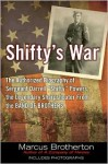 "Shifty's War: The Authorized Biography of Sergeant Darrell ""Shifty"" Powers, the Legendary Sharpshooter from the Band of Brothers - Marcus Brotherton"