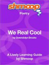 We Real Cool: Shmoop Poetry Guide - Shmoop