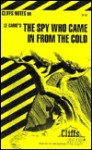 Cliffsnotes the Spy Who Came in from the Cold (Cliffs Notes) - Franz Blaha, CliffsNotes