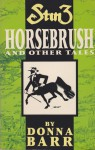 Stinz: Horsebrush and Other Tales - Donna Barr