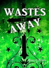Wastes Away - Darcy Town