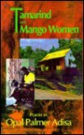 Tamarind and Mango Woman - Opal Palmer Adisa