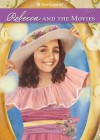 Rebecca and the Movies (American Girls Collection) - Jacqueline Dembar Greene, Jennifer Hirsch, Robert Hunt